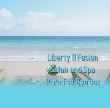 Liberty N Fusion Salon and Spa Paradise