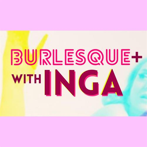 Burlesque+ with INGA